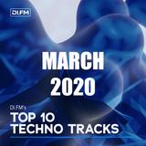 DI.FM Top 10 Techno Tracks March 2020