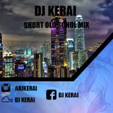 DJ Kerai - Short Old School Mix