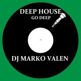 DJ MARKO VALEN - DEEP HOUSE - GO DEEP - BACK TO BACK RADIO