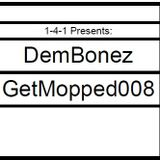 DemBonez - GetMopped008