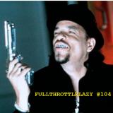 Fullthrottlelazy #104: MEAN GUNS!