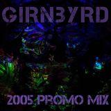 Gir N Byrd Promo Mix 2005