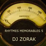 DJ ZORAK - RHYTMES MEMORABLES 5