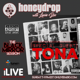 Honey Drop with Lucia Dee | Special Guest Tona | 'The Black Mirror Session'