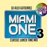 Miami One Lunch Time Mix ( #3 ) with DJ Alex Gutierrez