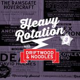 Heavy Rotation with Dj's Driftwood & Noodles. RMH Radio's Station masters. Show 3