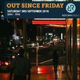 Out Since Friday 3rd September 2016