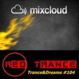 Red Trance - Trance&Dreams 104