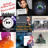 The Digital Groove Decades Series - Part 13....Tunes from our playlists 2009 - 2019
