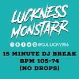 DJ LUCKY - DJ BREAK 2018 (15 MINUTES) (CLEAN) BPM 105-74 *NO DROPS*