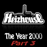 Heizhouse - The Year 2000 Part 3
