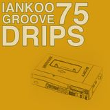 Groove Drips episode 75