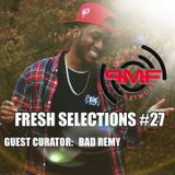 Fresh Selections #27 - Guest Curator: BAD Remy