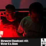 Ohrwurm Cloudcast #61: Victor G & Alam