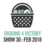 Digging 4 Victory 30 – February 2018