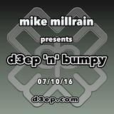 D3EP 'N' BUMPY - 07/10/16
