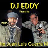 DJ EDDY presents THE JUAN LUIS GUERRA MIX 2015