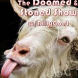 The Doomed & Stoned Show w/BillyGoat ~ Week of March 23rd, 2014
