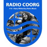 RADIO COORG - Archives - 19 February 2013 - Hairy Whiteboy Retro Music