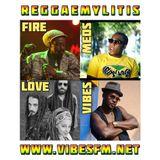 Reggaemylitis Radio Show, Vibes FM, 25 January 2017