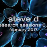 Steve D - Research Sessions 6.0 (February 2017)