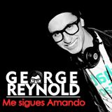 George - Me sigues Amando ft Reynold ( MixCloud Special Mix )