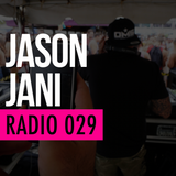 JASON JANI x Radio 029