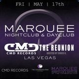 CMD Records Night *The ReUnion* powered by CMD Radio & Marquee ,Las Vegas 17/05/2013