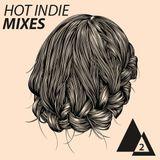 HOT INDIE MIXES #2