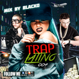 Mix By Blacko Trap Latino 004 7-11-2018