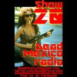 Dead Mexico Radio: Show 20