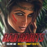 WN CLUB presents BAD HABITS LAUNCH MIX V1. (Mixed By Johnny Frenetic)