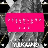 DreamLand Radio 033 / Hosted By Yui Kaano