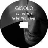 GIGOLO In The Mix #6 by Hrdvsion