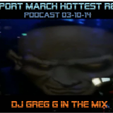 BEATPORT HOTTEST REMIX - PODCAST 03-10-14 - DJ GREG G IN THE MIX
