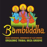 Bambuddha Orgasmic Groove I October 2018