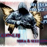 My Fuckin Voyage Mix 2k15_PT 2 - Sladone Dj Mixa & Seleziona