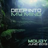 Deep Into My mind :: MOUDY :: June 2013