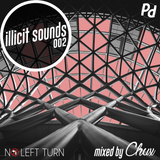 Illicit Sounds | 002 | No Left Turn