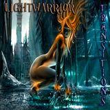 LIGHTWARRIOR - TRANSITIONS