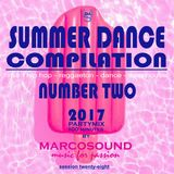 """""""SUMMER DANCE COMPILATION 2017 """" - NUMBER TWO - PARTY MIX - session 28 -"""
