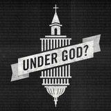 Under God? - Week 3