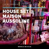House DJ Set @ Maison Aussoline London