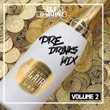 DJ D-VARNZ PRE DRINKS MIX VOL 2