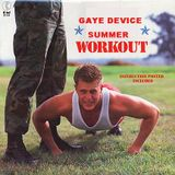 Gaye Device Summer Workout.