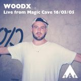 Live from Magic Cave 16/03/05 - WOODX