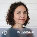 Finding Freedom in Personal Work with Mary Kate McDevitt