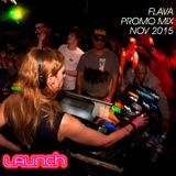 Flava on the Launch promo mix!