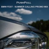 PushPull -- BMW FEST - SUMMER CALLING PROMO MIX 2016