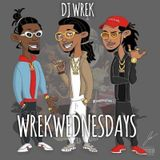DJ Wrek Presents #WrekWednesdays 02-15-2017 (Trap)